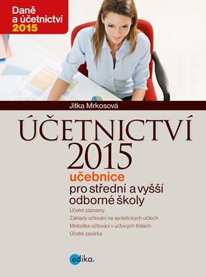 Účetnictví 2015, učebnice pro SŠ a VOŠ | Jitka Mrkosová