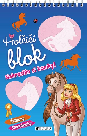 Holčičí blok – Nakreslím si koníky!