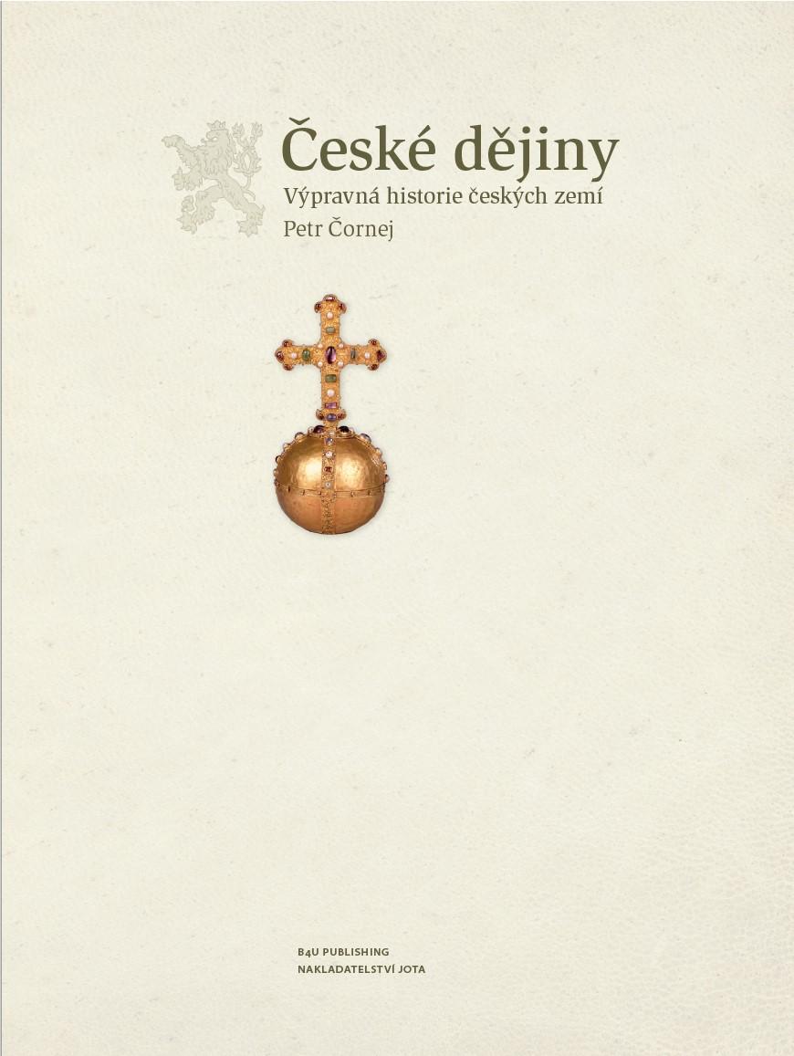 České dějiny - Výpravná historie českých zemí   Petr Čornej