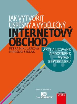 Petra Mikulášková, Miroslav Sedlák – Jak vytvořit úspěšný a výdělečný internetový obchod