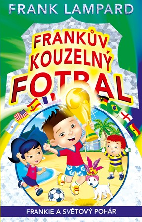 Frankův kouzelný fotbal 6 - Frankie a Světový pohár