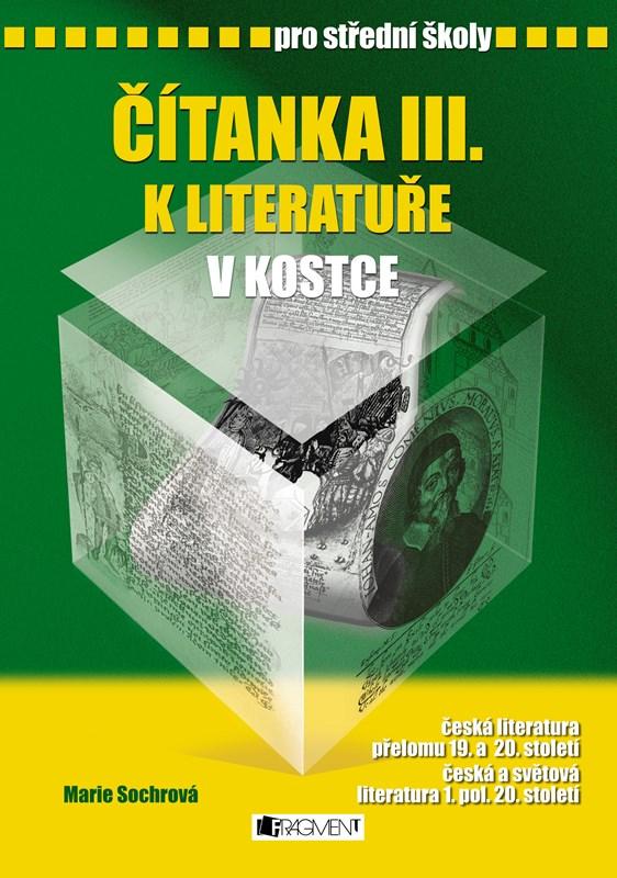 Čítanka III. k Literatuře v kostce pro SŠ | Pavel Kantorek, Marie Sochrová