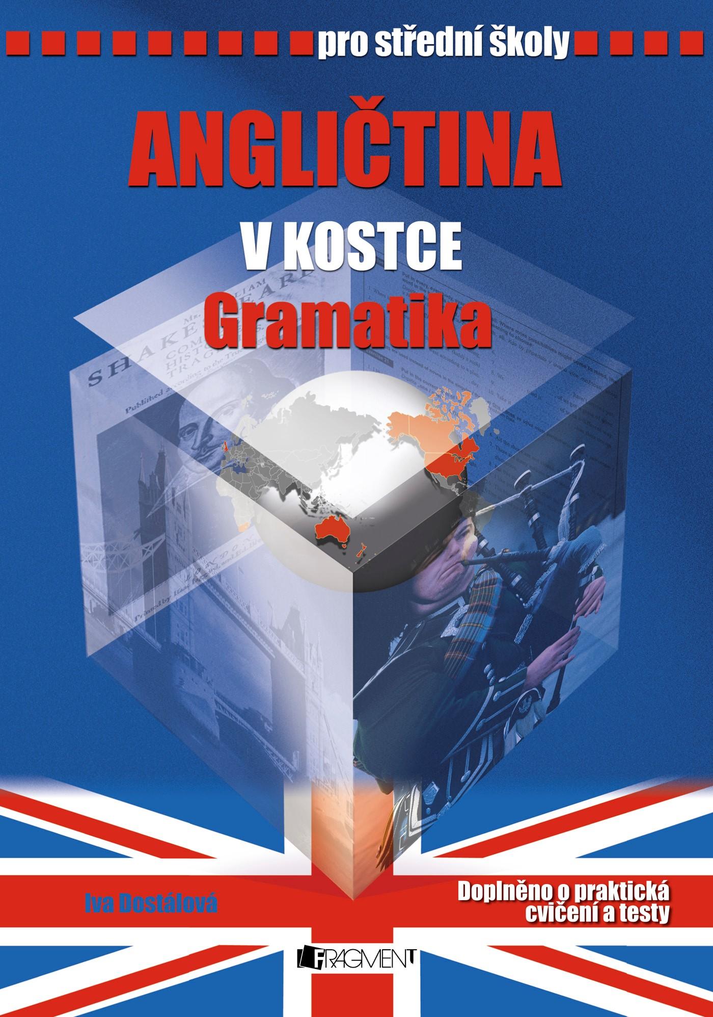 Angličtina v kostce pro SŠ - Gramatika | Pavel Kantorek, Iva Dostálová