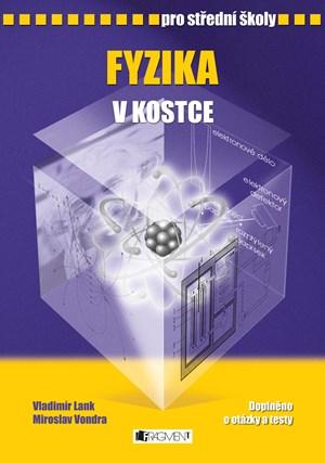 Fyzika v kostce pro SŠ | Pavel Kantorek, Vladimír Lank