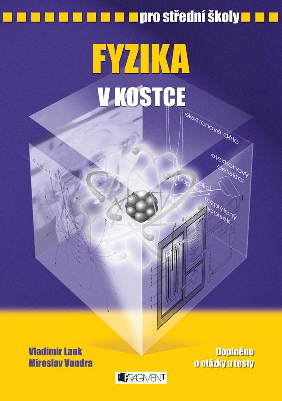 Fyzika v kostce pro SŠ | Vladimír Lank, Pavel Kantorek