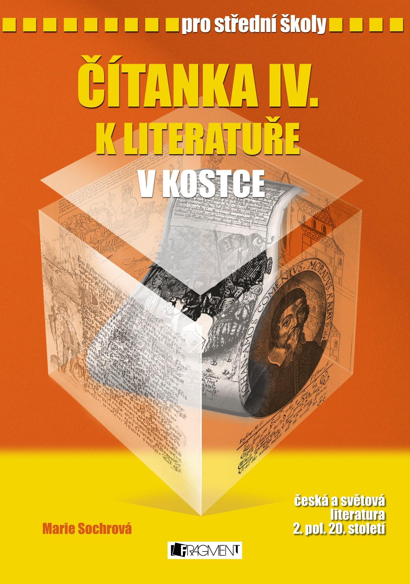 Čítanka IV. k Literatuře v kostce pro SŠ | Pavel Kantorek, Marie Sochrová