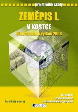Zeměpis I. v kostce pro SŠ | Pavel Kantorek, Sylvie Mikulcová, Karel Kašparovský