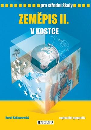 Zeměpis II. v kostce pro SŠ | Pavel Kantorek, Sylvie Mikulcová, Karel Kašparovský