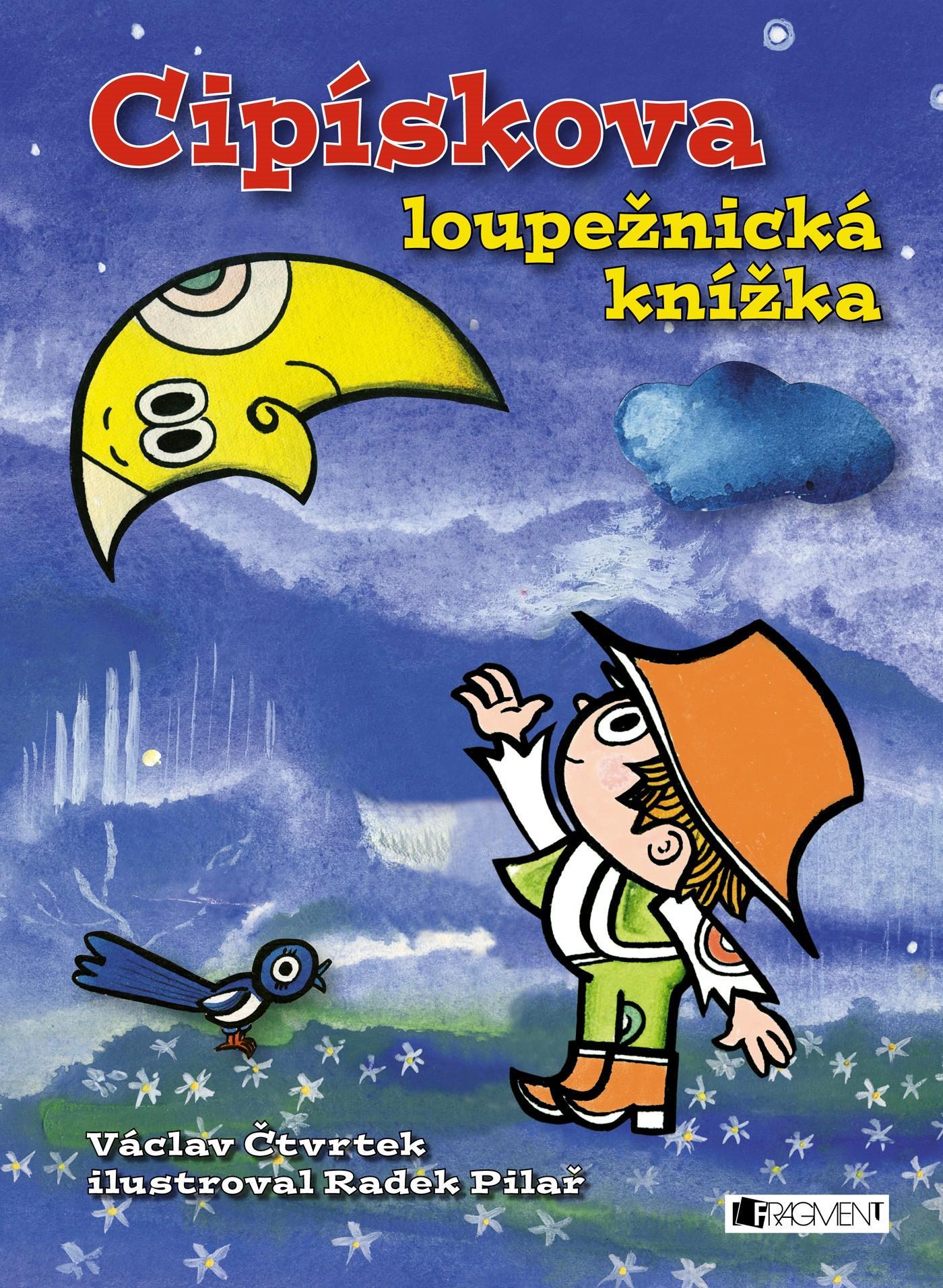 Cipískova loupežnická knížka | Václav Čtvrtek, Radek Pilař