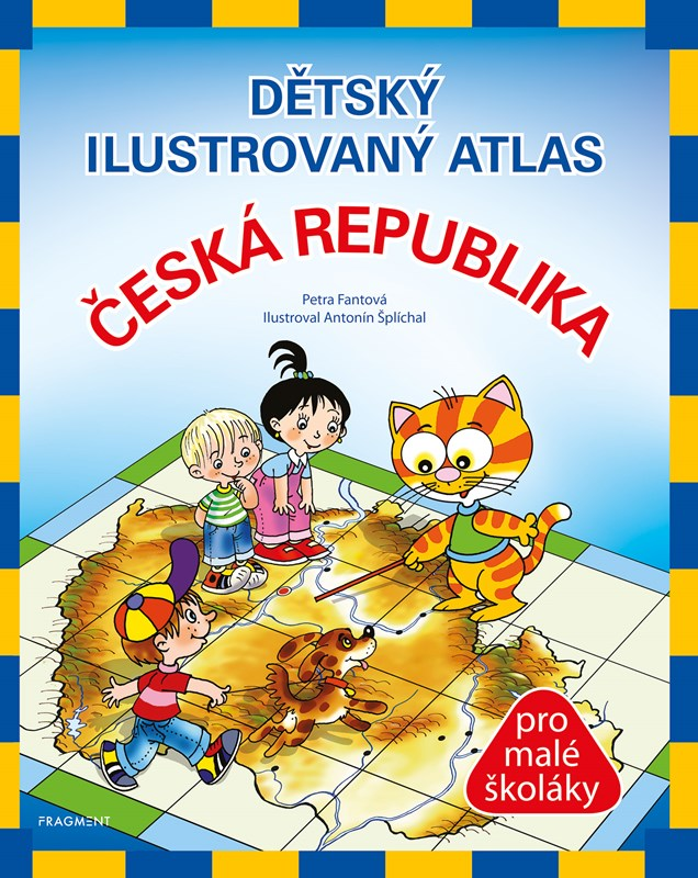 Dětský ilustrovaný atlas – Česká republika | Antonín Šplíchal, Pláničková (Fantová)Petra