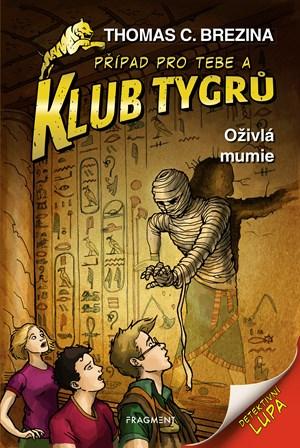 Klub Tygrů - Oživlá mumie