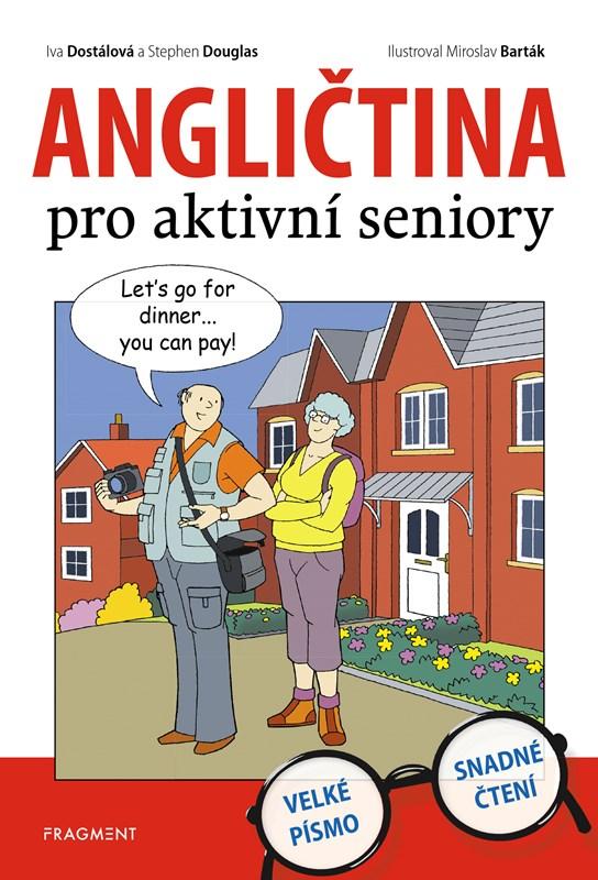 Angličtina pro aktivní seniory | Iva Dostálová, Barták Miroslav, Stephen Douglas