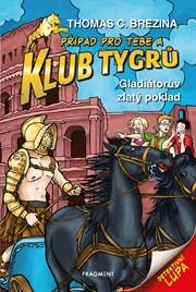 Klub Tygrů - Gladiátorův zlatý poklad