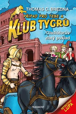 Thomas CBrezina – Klub Tygrů - Gladiátorův zlatý poklad