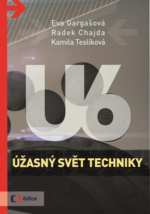 Radek Chajda, Kamila Teslíková – Úžasný svět techniky U6