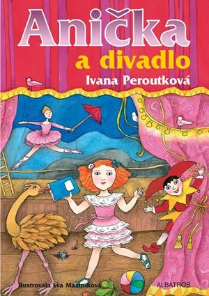Ivana Peroutková – Anička a divadlo