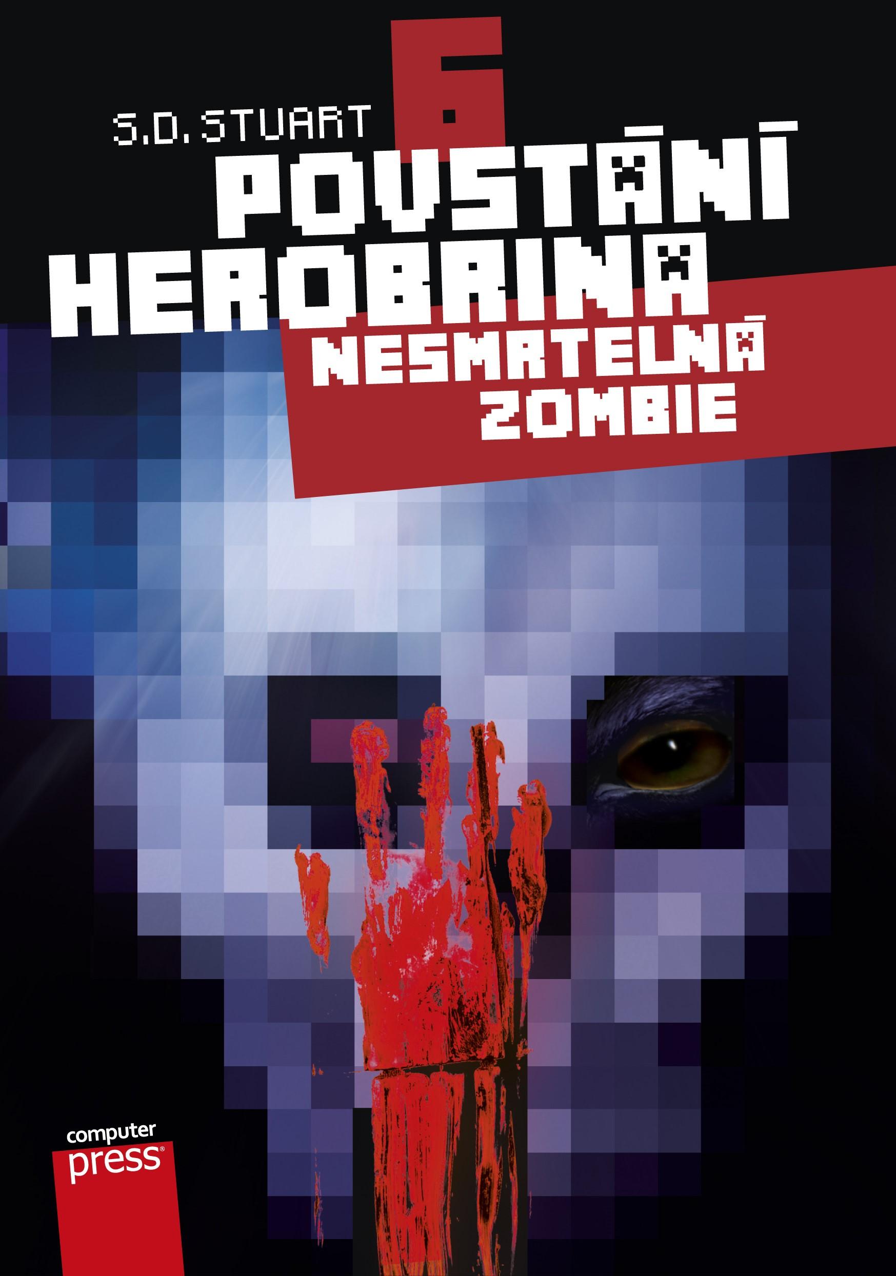 Povstání Herobrina 6 – Nesmrtelná zombie | S.D. Stuart