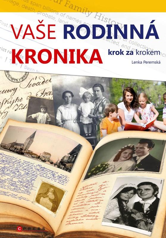 Vaše rodinná kronika krok za krokem | Lenka Peremská