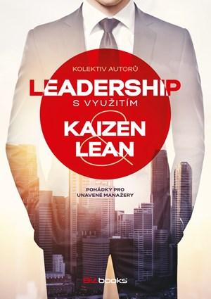 Leadership svyužitím Kaizen a Lean