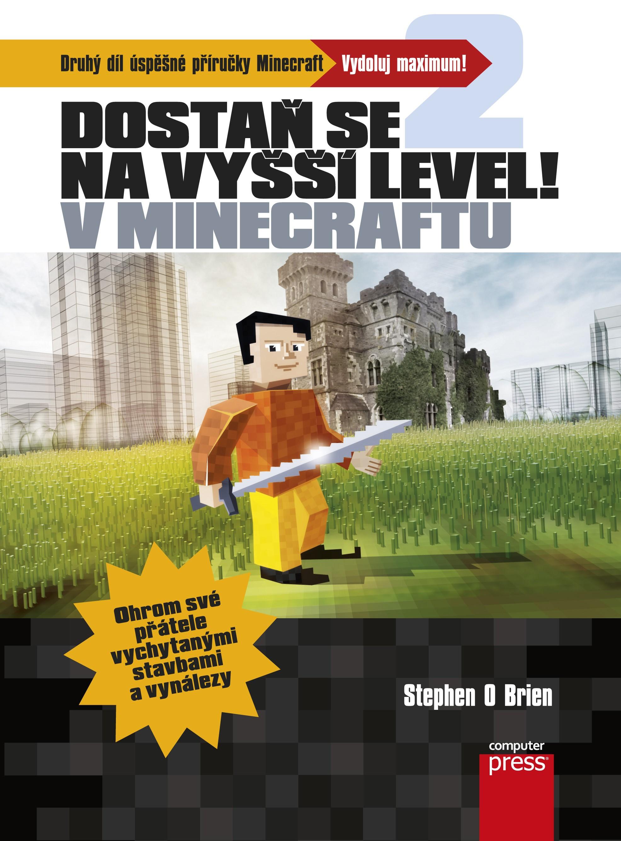 Dostaň se na vyšší level v Minecraftu | Stephen O'Brien