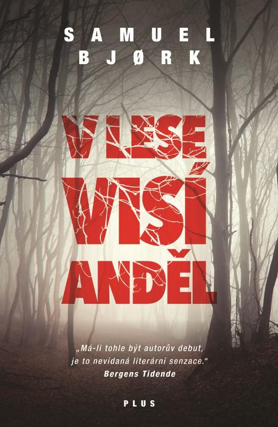 V lese visí anděl | Samuel Bjork
