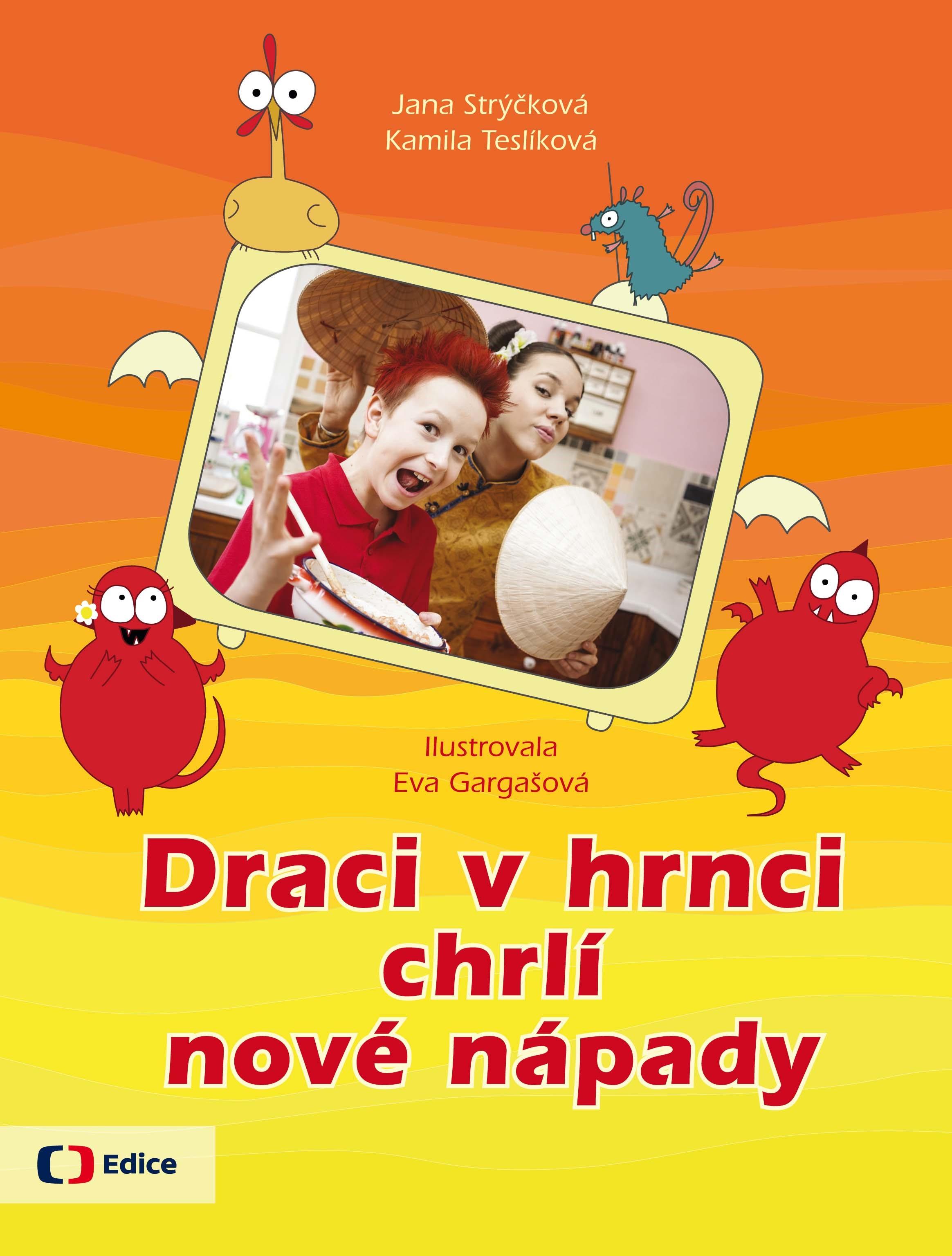 Draci v hrnci chrlí nové nápady | Kamila Teslíková, Jana Strýčková