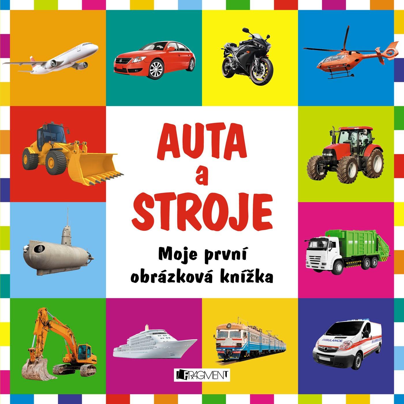 Moje první obrázková knížka – Auta a stroje