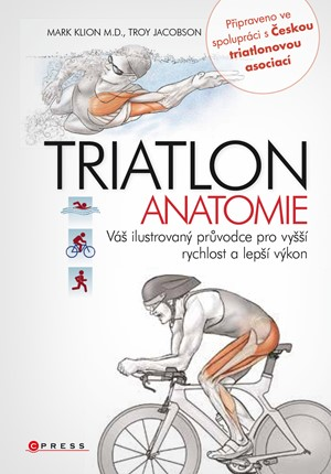 Triatlon - anatomie | Mark Klion, Troy Jacobson