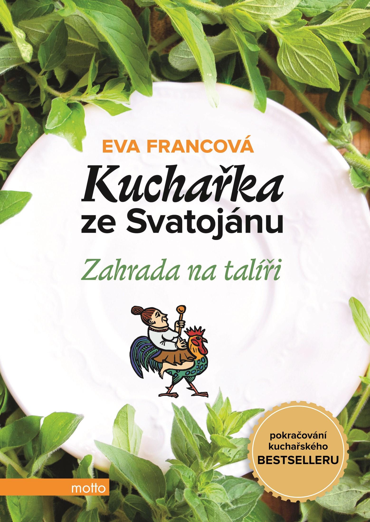 Kuchařka ze Svatojánu - Zahrada na talíři | Eva Francová