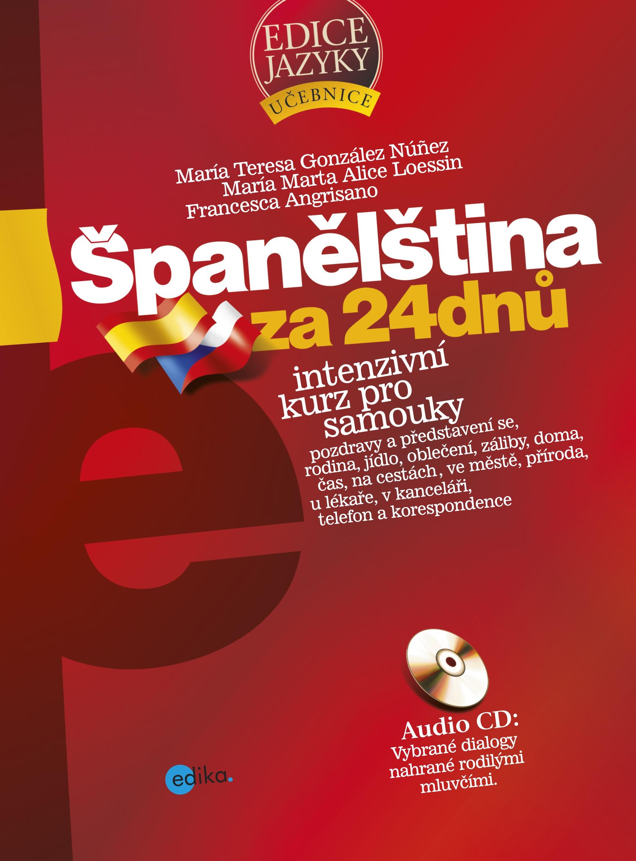 Španělština za 24 dnů | Francesca Angrisano, María Marta Alice Loessin