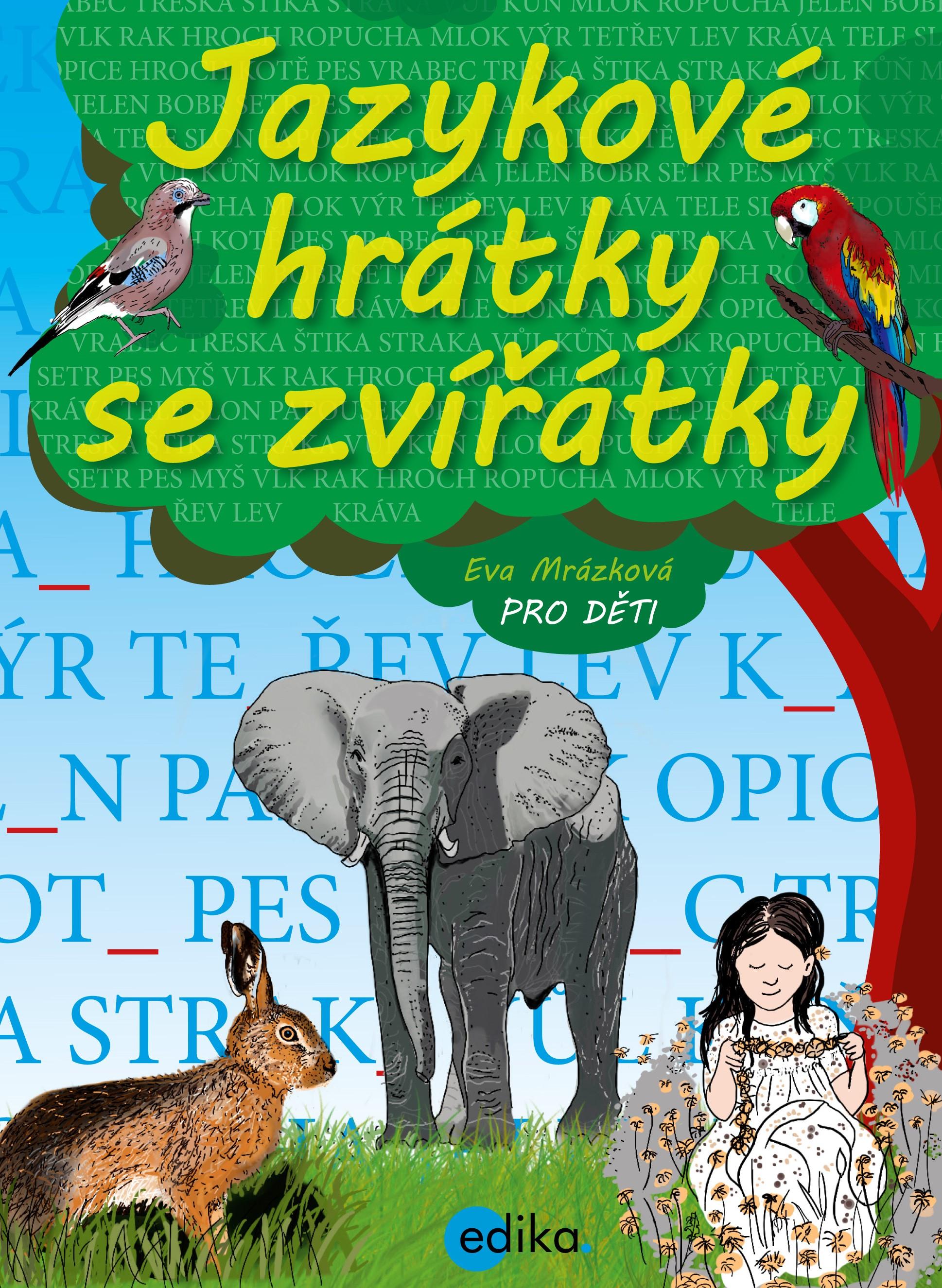 Jazykové hrátky se zvířátky | Jaroslava Kučerová, Eva Mrázková