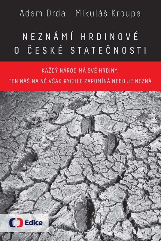 Neznámí hrdinové O české statečnosti | Mikuláš Kroupa, Adam Drda