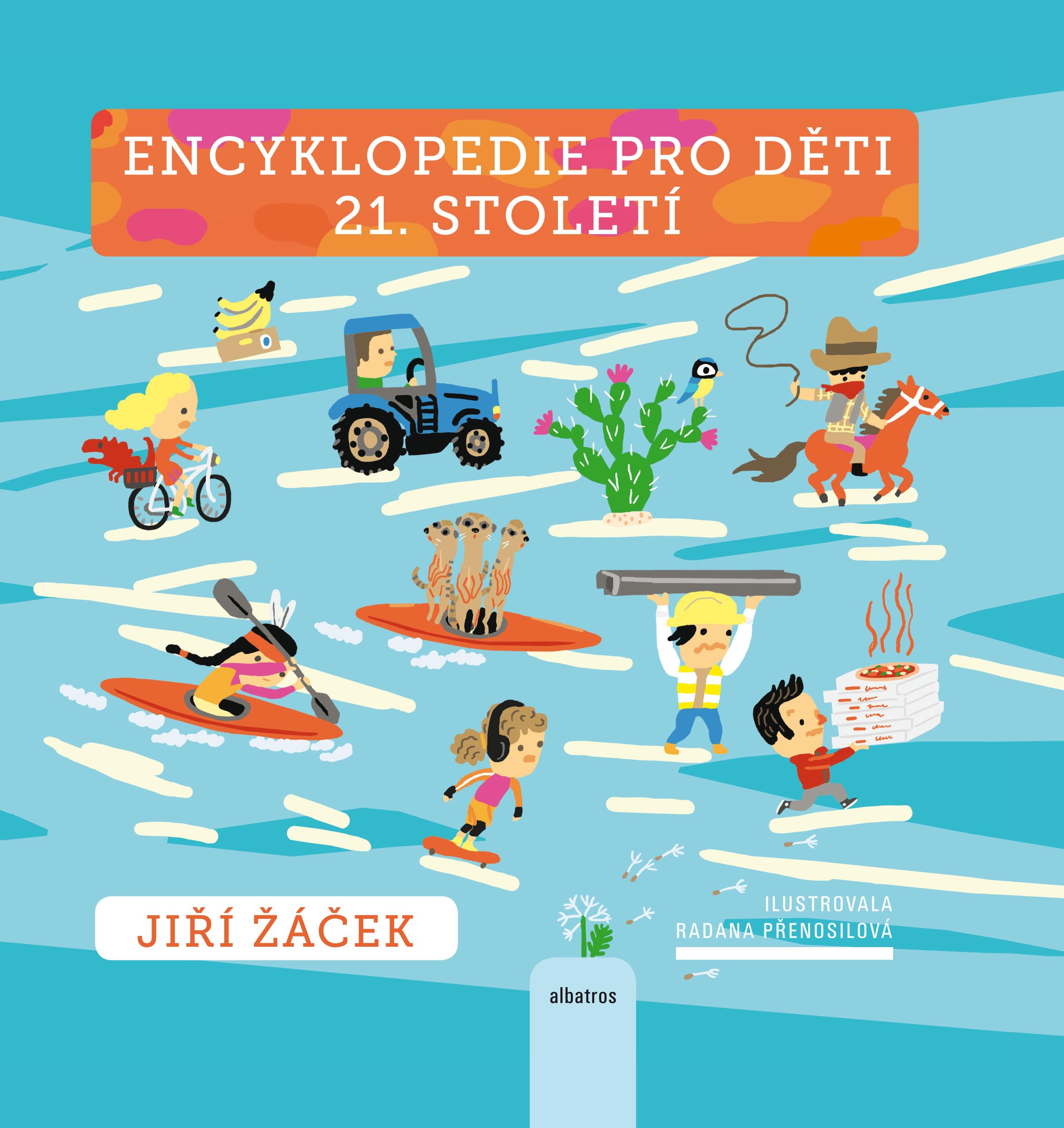 Encyklopedie pro děti 21. století | Jiří Žáček, Radana Přenosilová