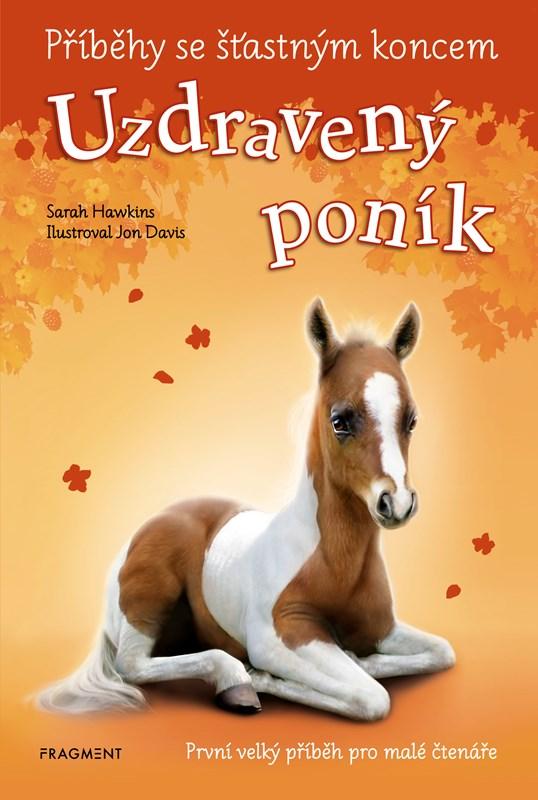 Příběhy se šťastným koncem - Uzdravený poník