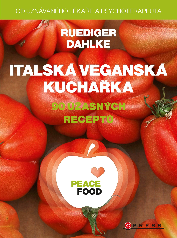 PEACE FOOD Italská veganská kuchařka