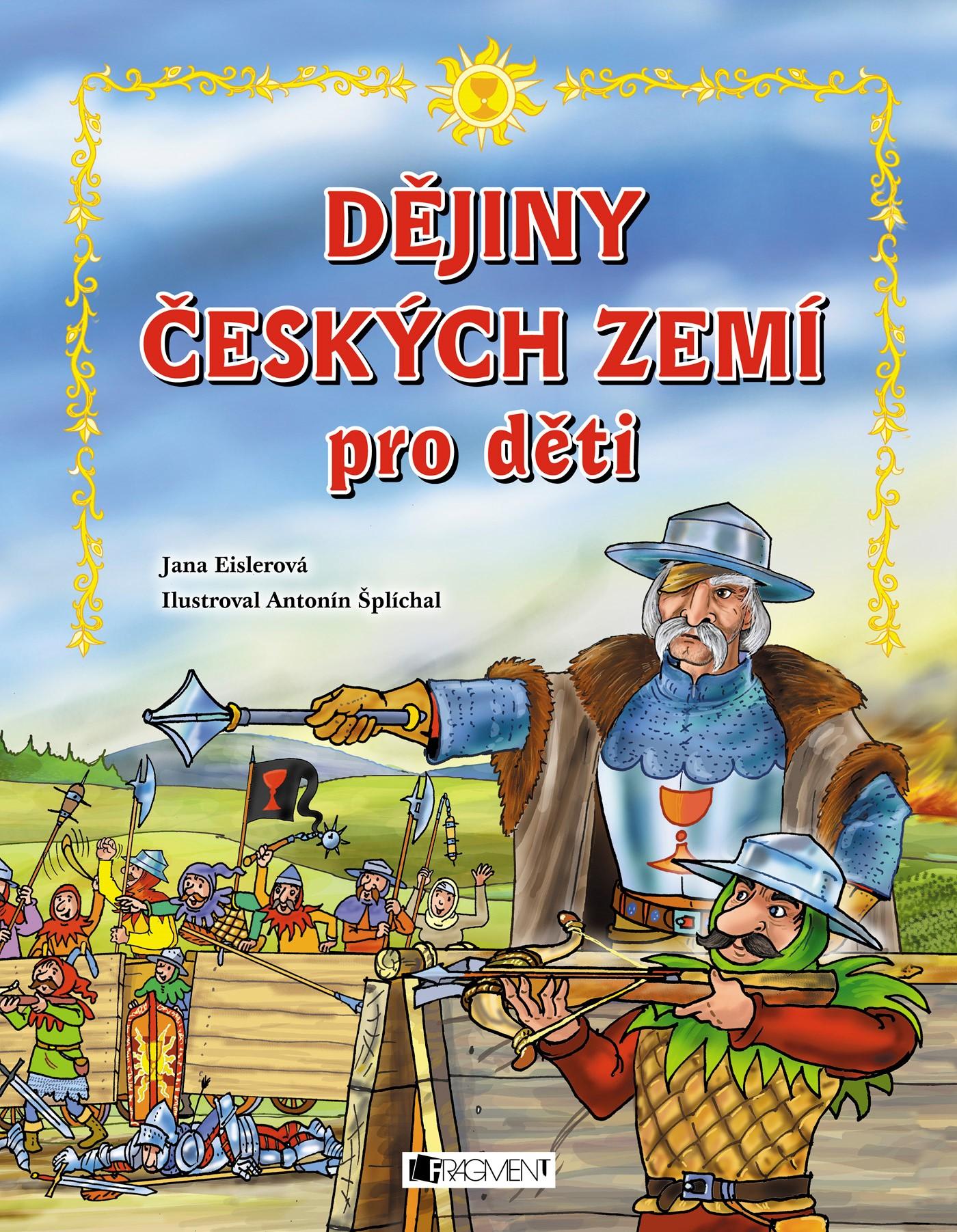 Dějiny českých zemí – pro děti | Jana Eislerová
