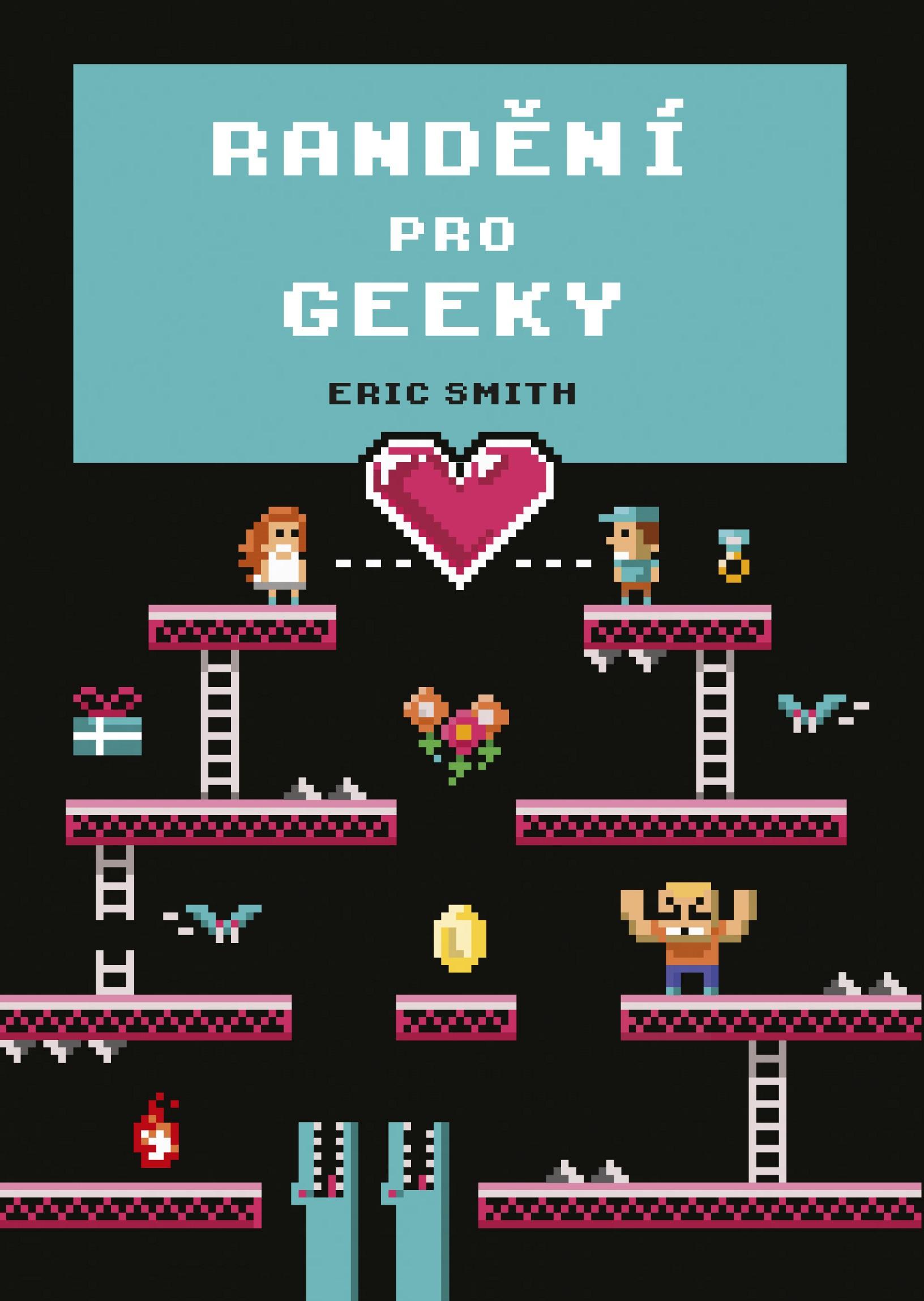 Randění pro geeky | Eric Smith