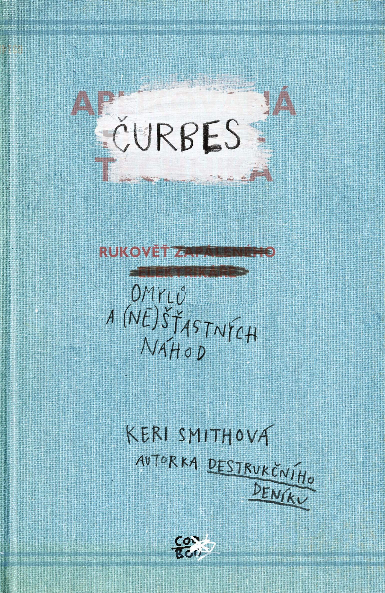 Čurbes: Rukověť omylů a (ne)šťastných náhod | Keri Smithová