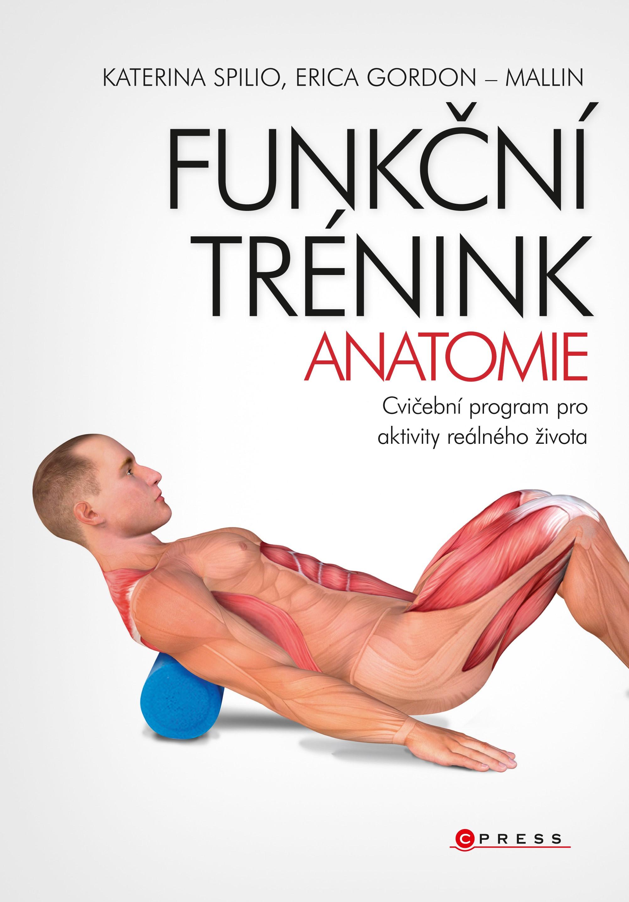 Funkční trénink - anatomie | Katerina Spilio, Erica Gordon-Mallin