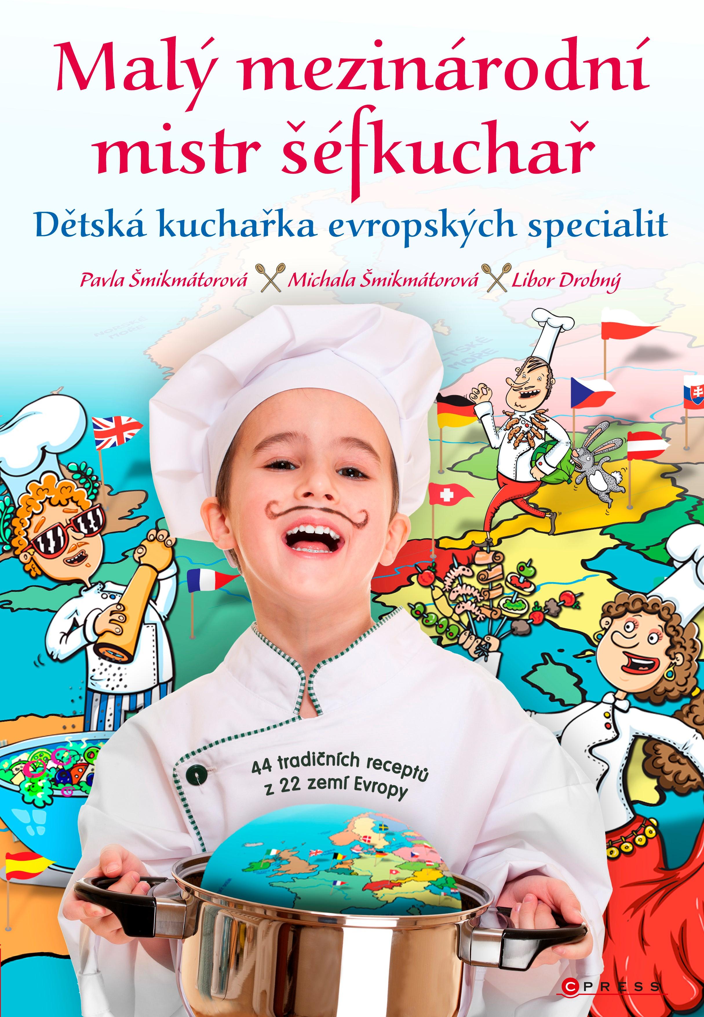 Malý mezinárodní mistr šéfkuchař | Libor Drobný, Pavla Šmikmátorová