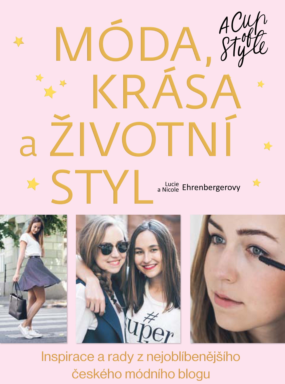Móda, krása a životní styl - A Cup of Style | Lucie Ehrenbergerová, Nicole Ehrenbergerová