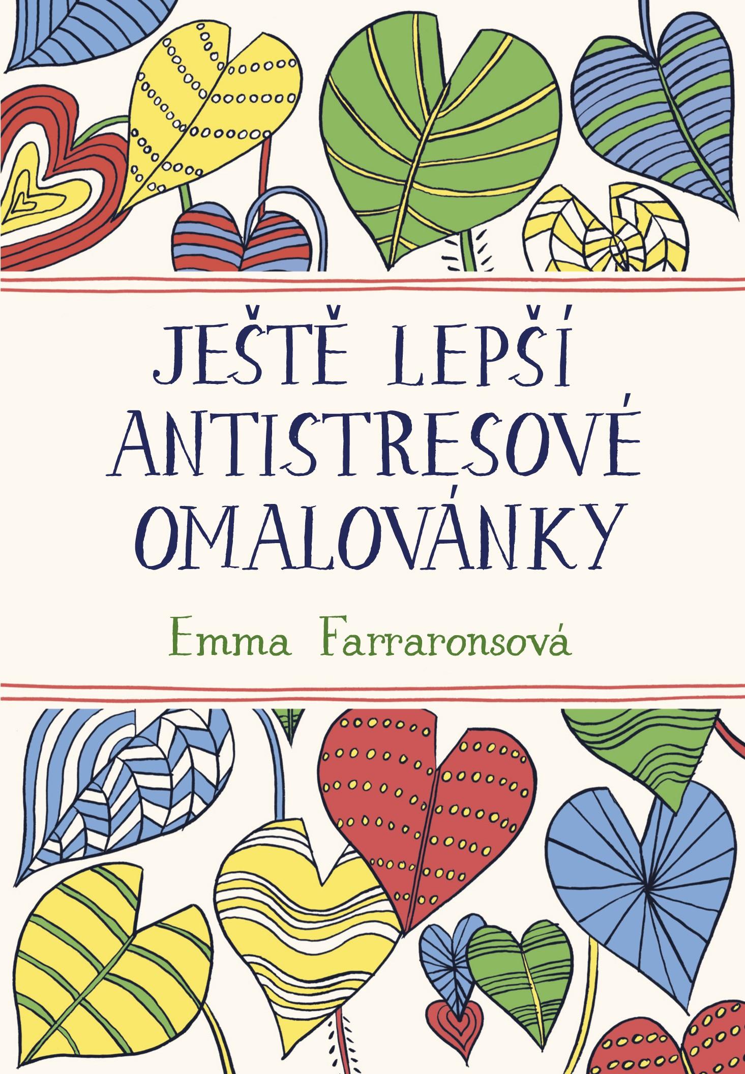Ještě lepší antistresové omalovánky   Emma Farraronsová
