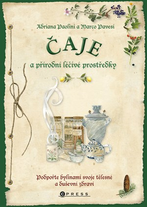 Čaje a přírodní léčivé prostředky | Adriana Paolini, Marco Pavesi