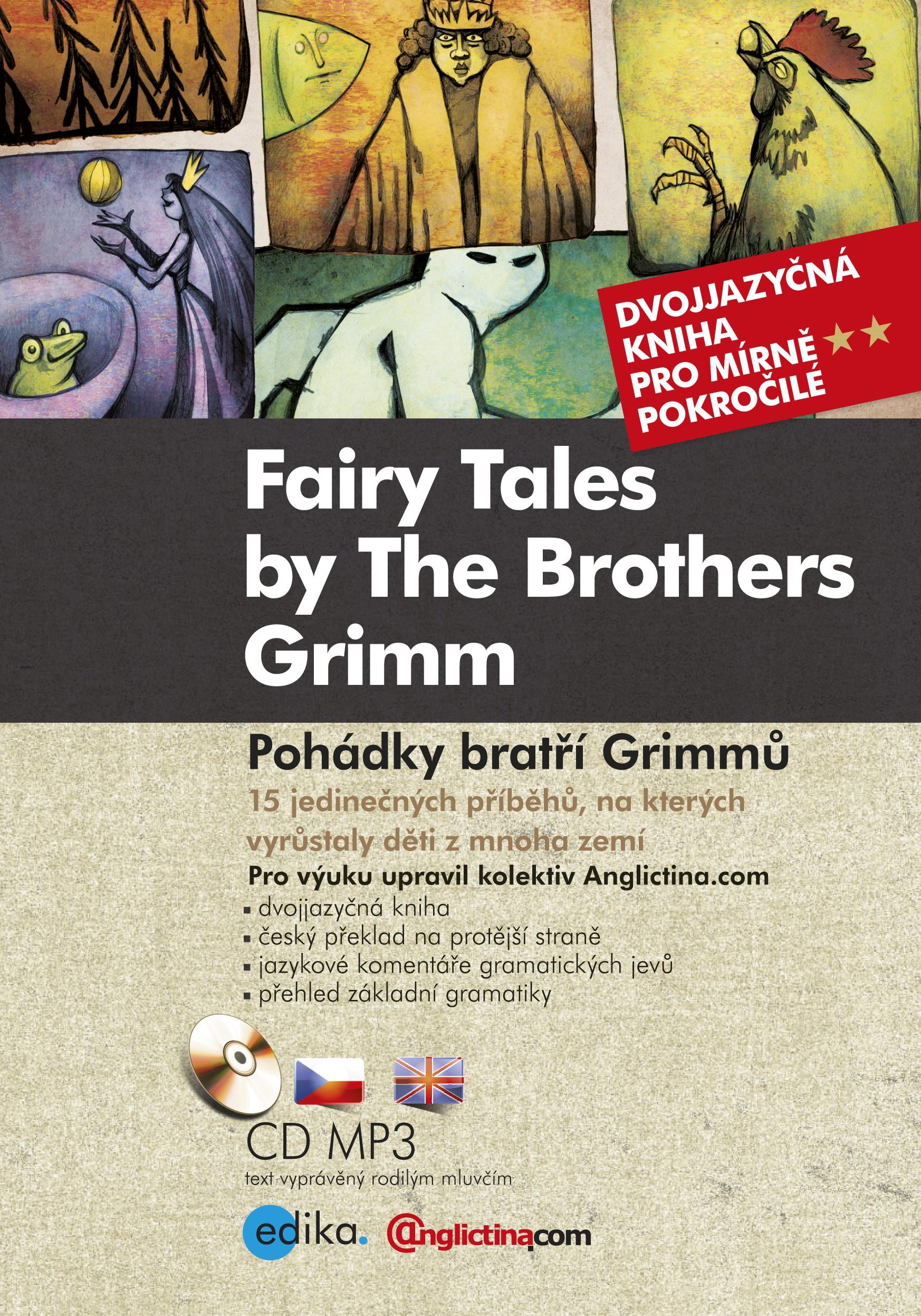 POHÁDKY BRATŘÍ GRIMMŮ - FAIRY TALES BY THE BROTHERS GRIMM