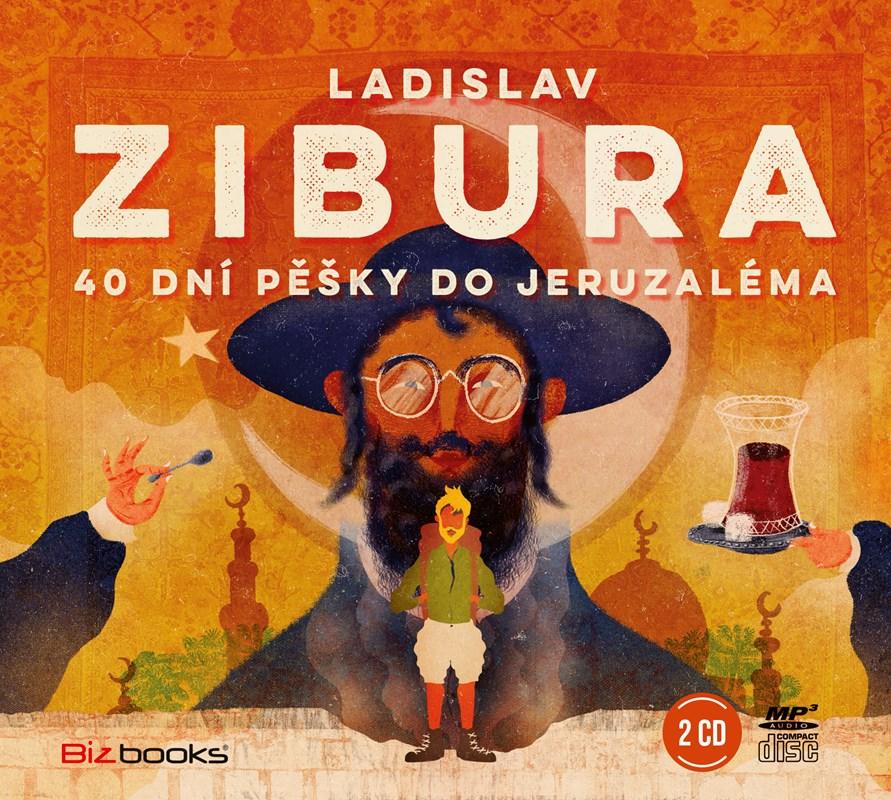 40 dní pěšky do Jeruzaléma (audiokniha) | Ladislav Zibura