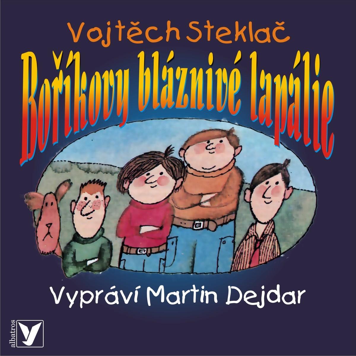 Boříkovy bláznivé lapálie (audiokniha pro děti)   Vojtěch Steklač, Martin Dejdar