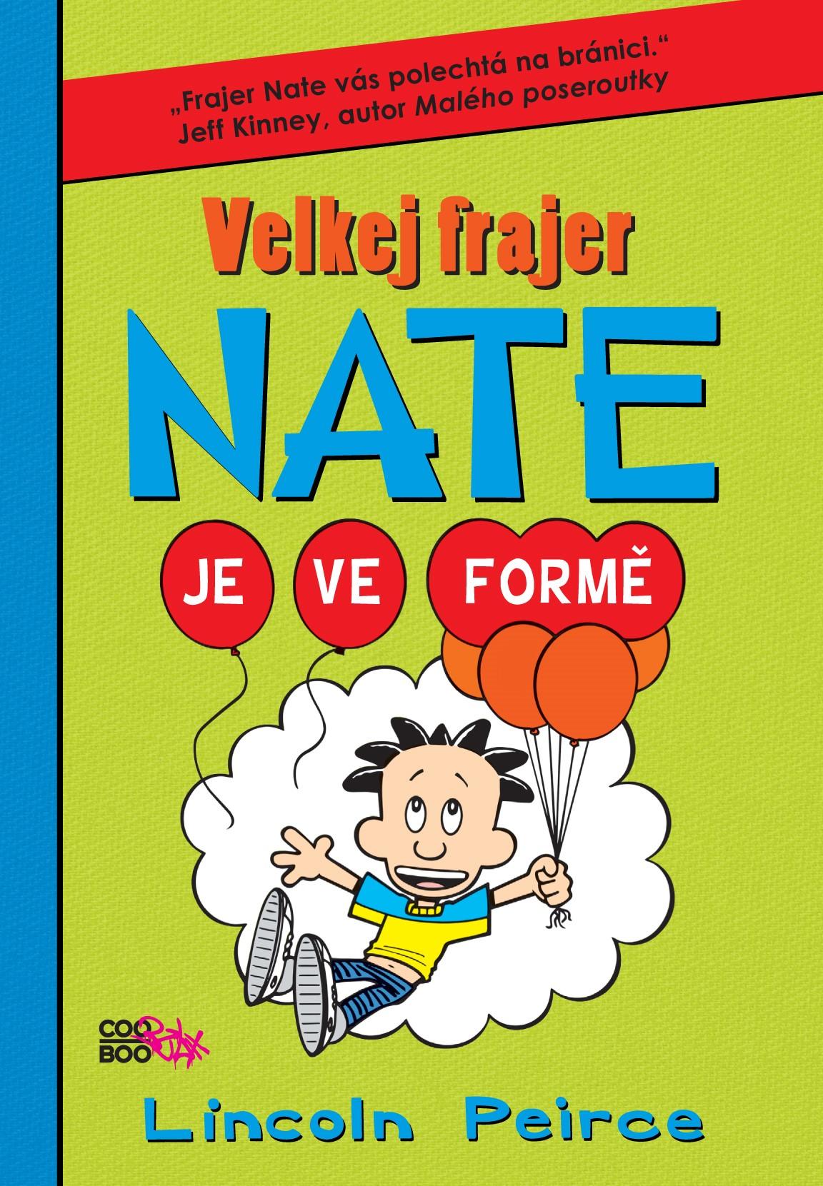 Velkej frajer Nate 7 | Lincoln Peirce