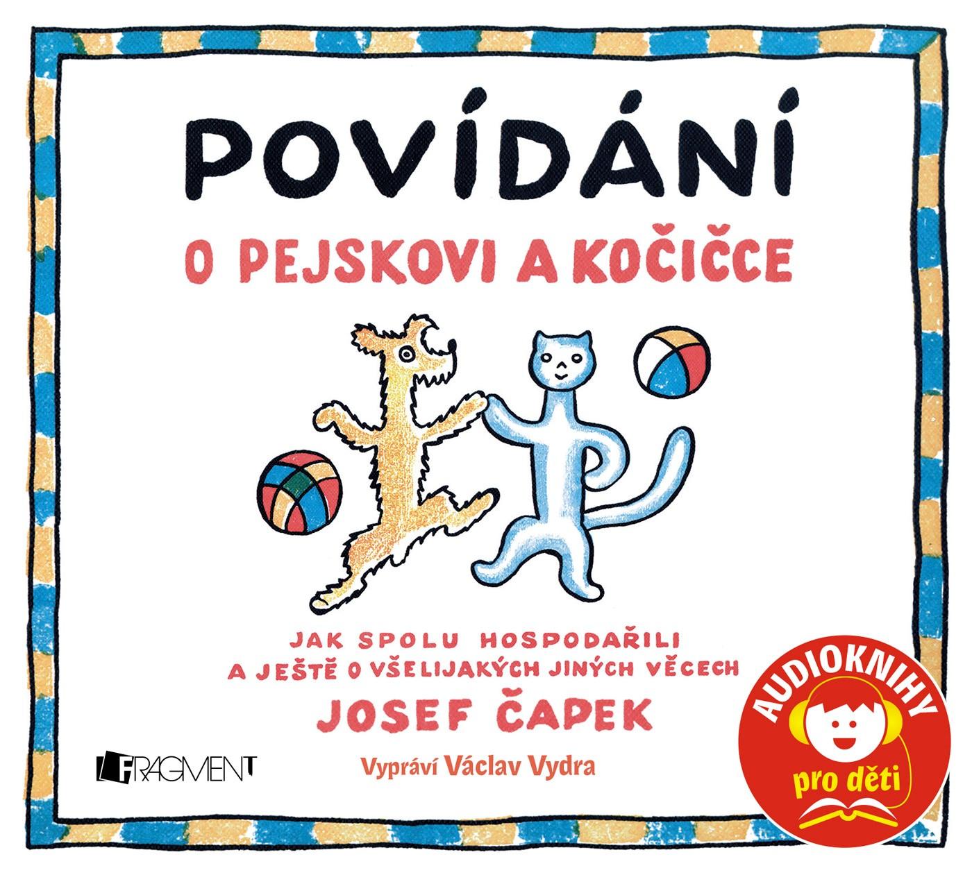 Povídání o pejskovi a kočičce (audiokniha pro děti) | Josef Čapek