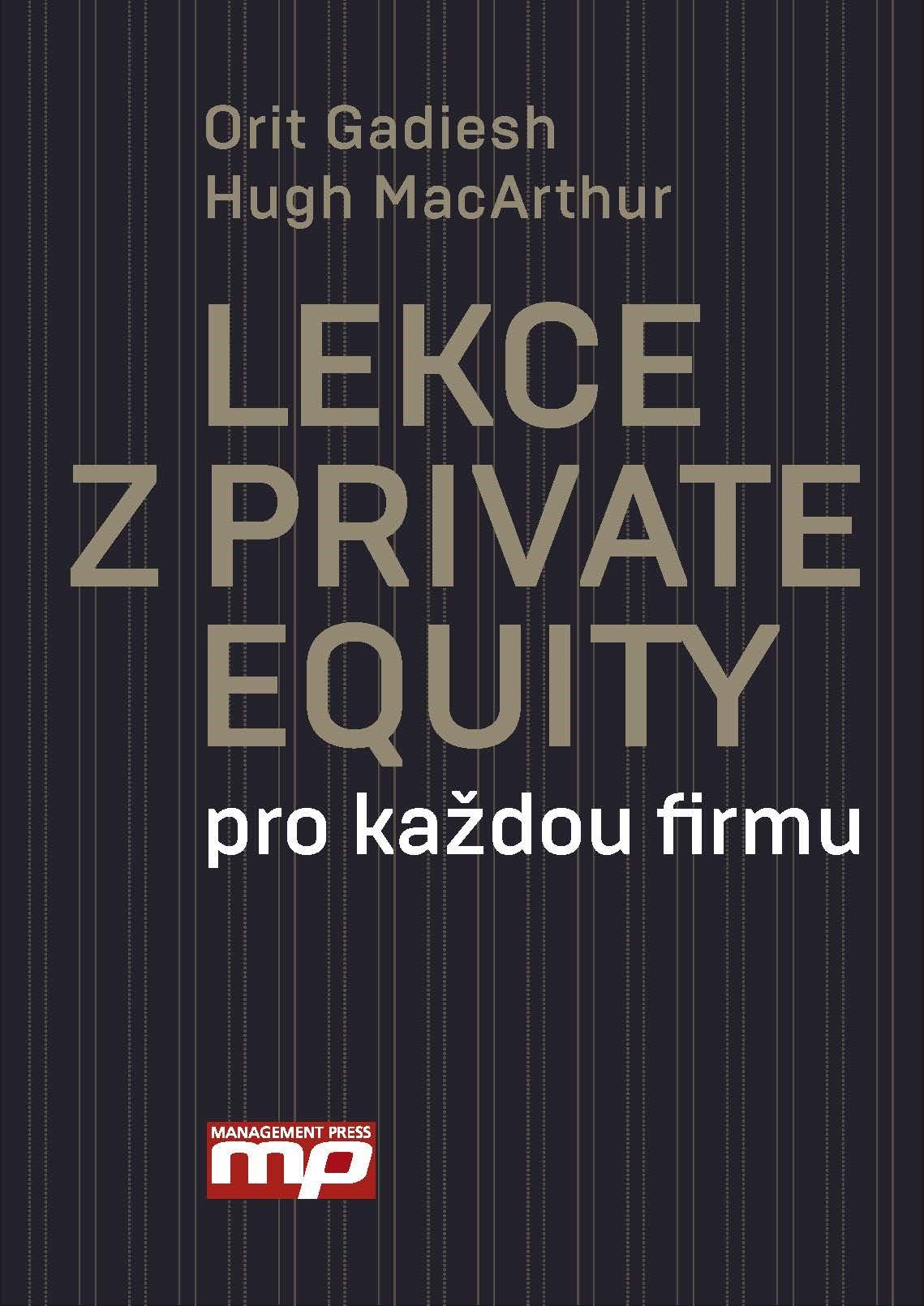 Lekce z Private Equity pro každou firmu