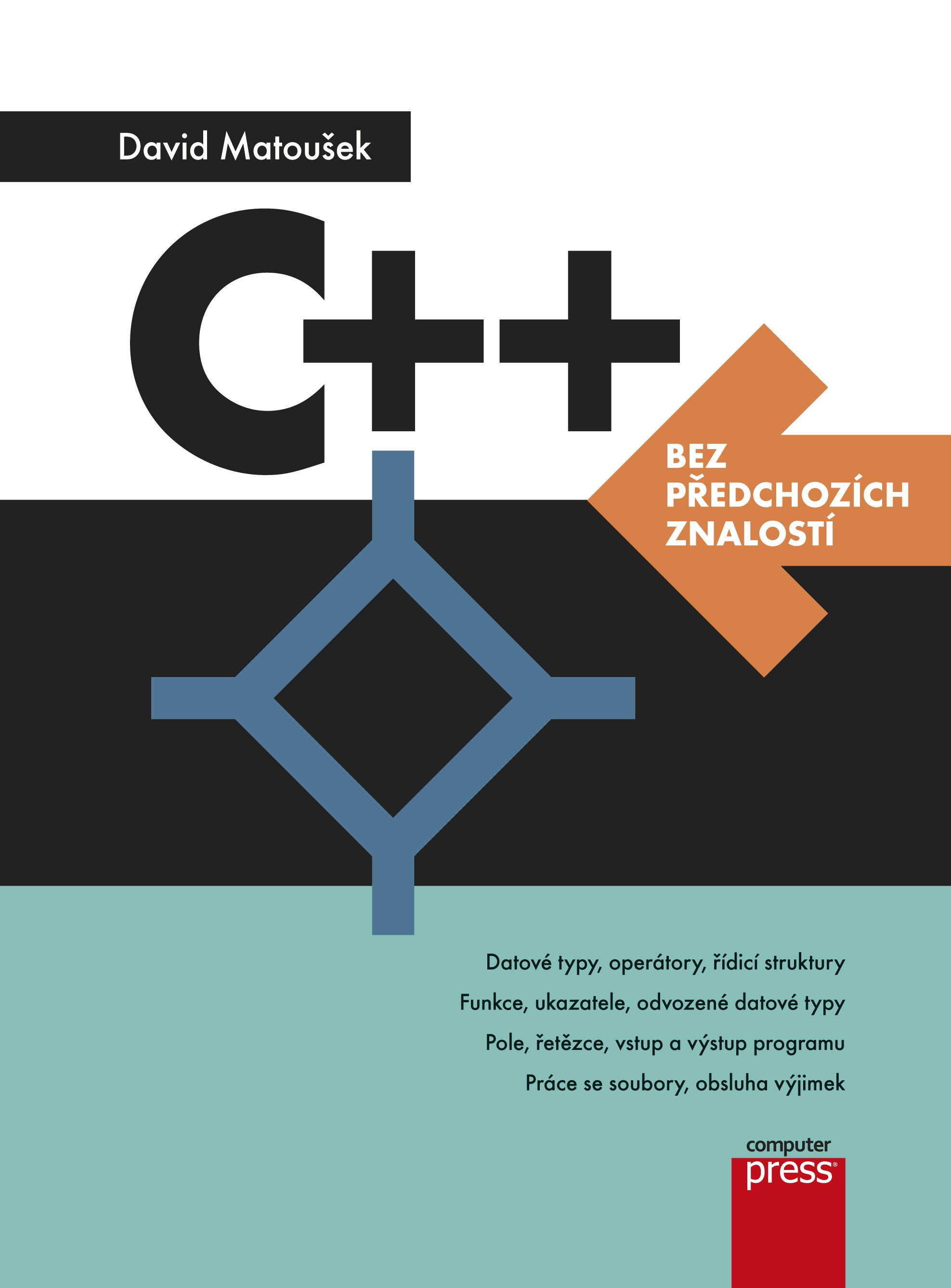 C++ BEZ PŘEDCHOZÍCH ZNALOSTÍ (2016)